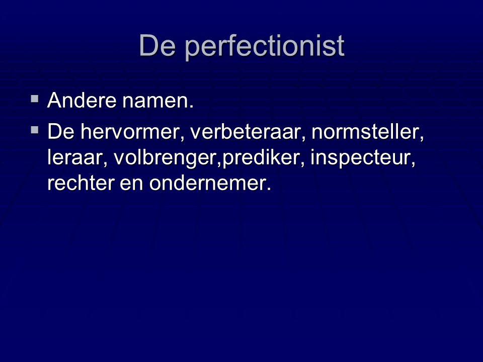 De perfectionist De een !!!