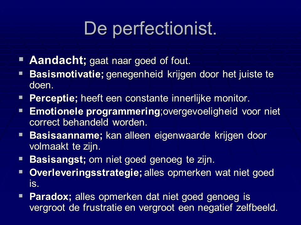 De perfectionist  Andere namen.