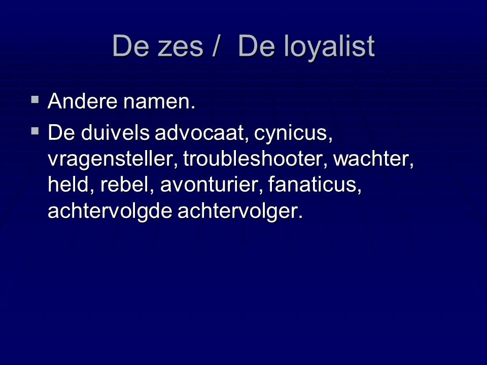 De loyalist De Zes