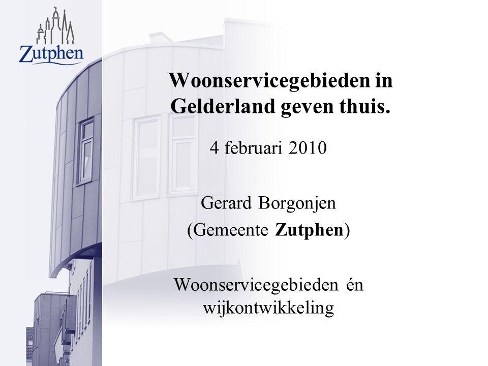 Woonservicegebieden in Gelderland geven thuis.