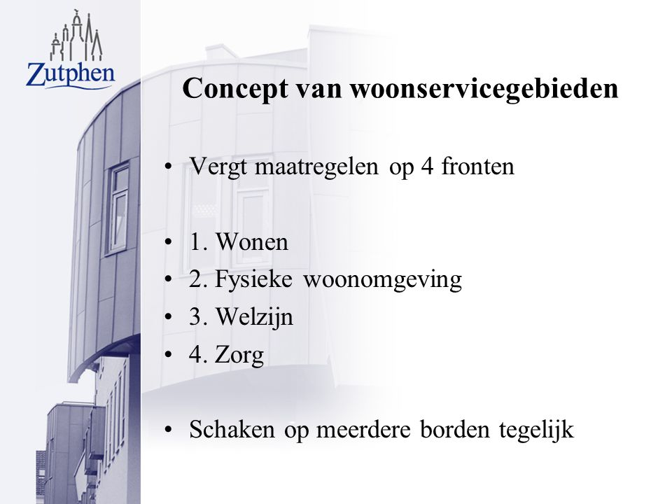 Concept van woonservicegebieden Vergt maatregelen op 4 fronten 1.