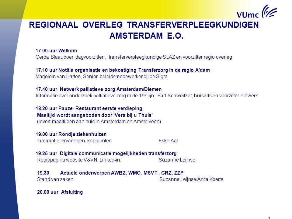 1 REGIONAAL OVERLEG TRANSFERVERPLEEGKUNDIGEN AMSTERDAM E.O.