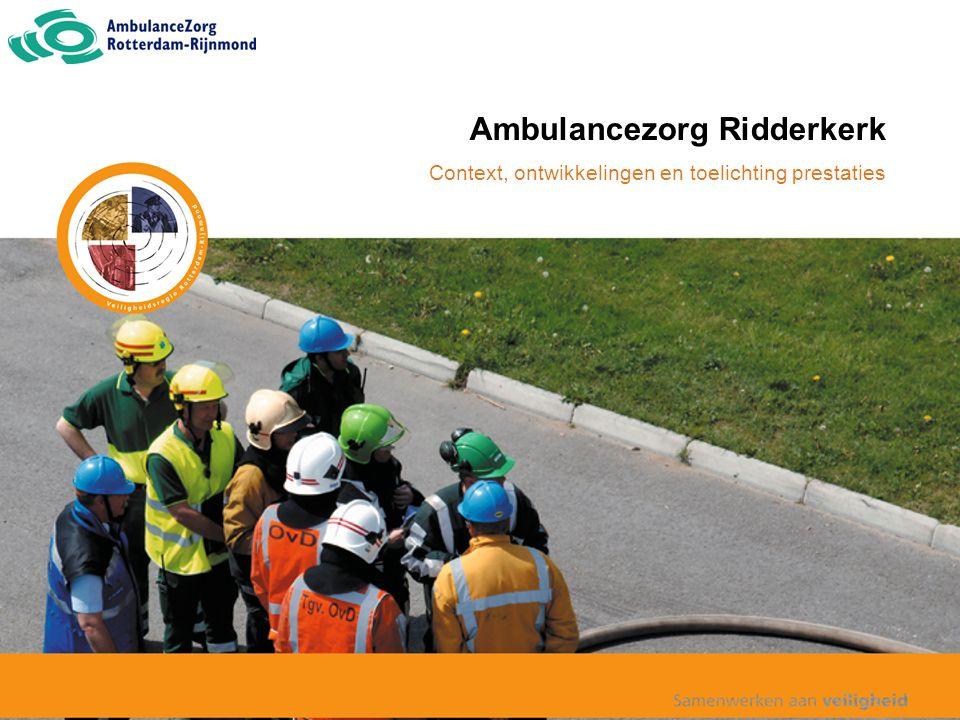 Ambulancezorg Ridderkerk Context, ontwikkelingen en toelichting prestaties