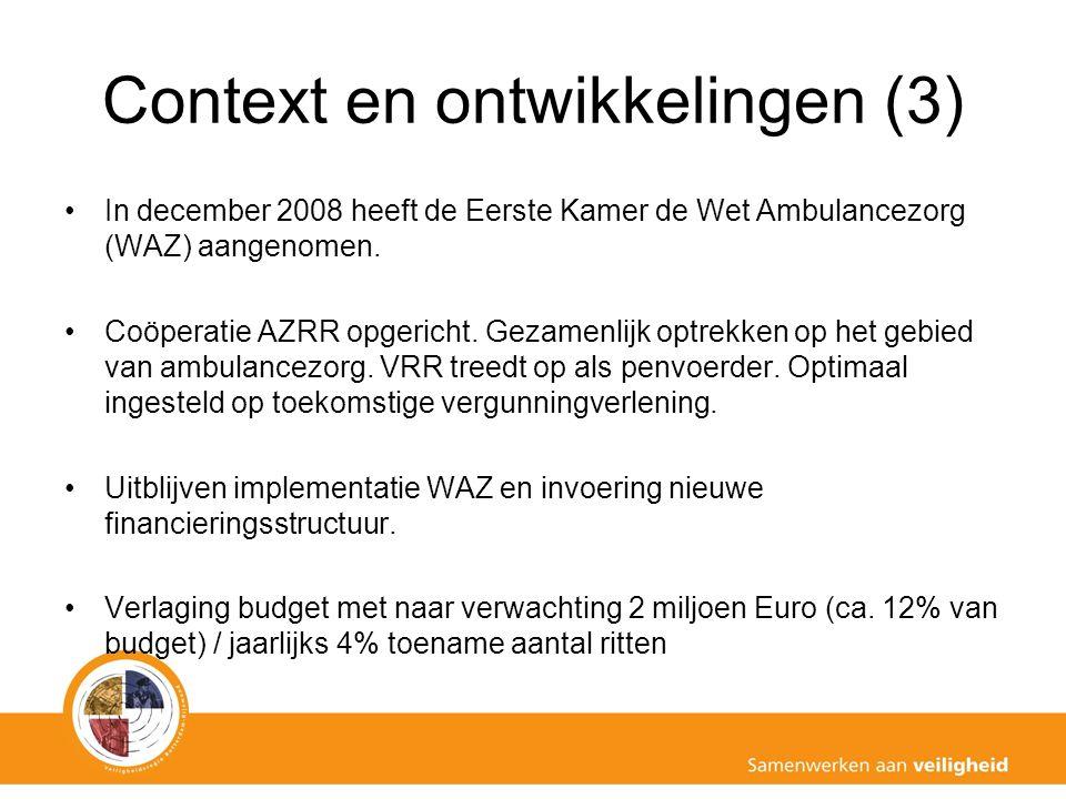 Context en ontwikkelingen (3) In december 2008 heeft de Eerste Kamer de Wet Ambulancezorg (WAZ) aangenomen.