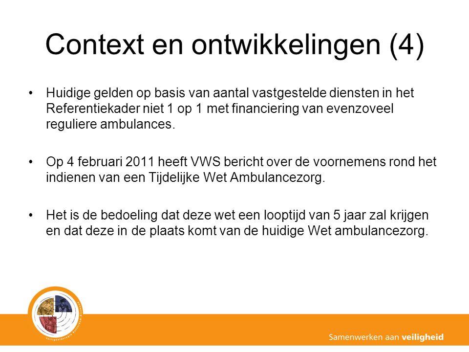Context en ontwikkelingen (4) Huidige gelden op basis van aantal vastgestelde diensten in het Referentiekader niet 1 op 1 met financiering van evenzoveel reguliere ambulances.