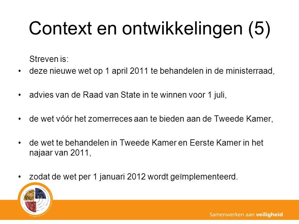Context en ontwikkelingen (5) Streven is: deze nieuwe wet op 1 april 2011 te behandelen in de ministerraad, advies van de Raad van State in te winnen voor 1 juli, de wet vóór het zomerreces aan te bieden aan de Tweede Kamer, de wet te behandelen in Tweede Kamer en Eerste Kamer in het najaar van 2011, zodat de wet per 1 januari 2012 wordt geïmplementeerd.