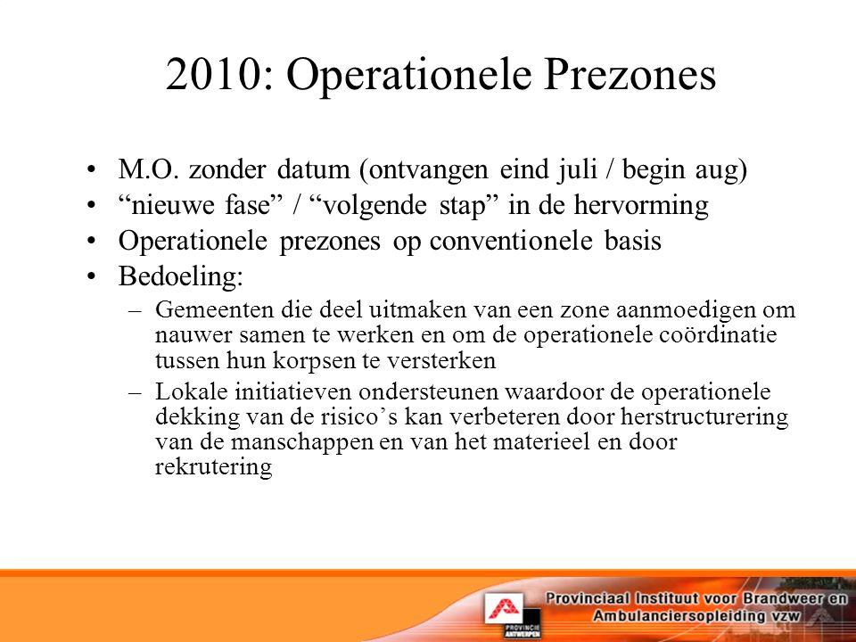 2010: Operationele Prezones M.O.