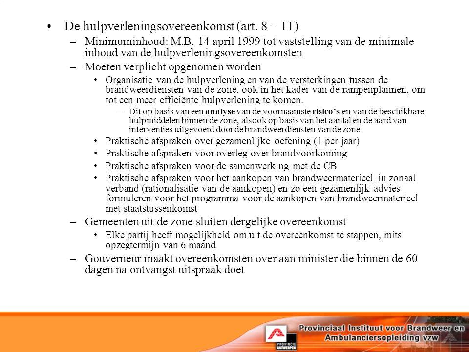 De hulpverleningsovereenkomst (art.8 – 11) –Minimuminhoud: M.B.