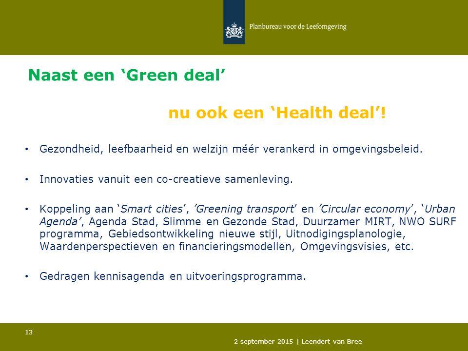 Naast een 'Green deal' nu ook een 'Health deal'.