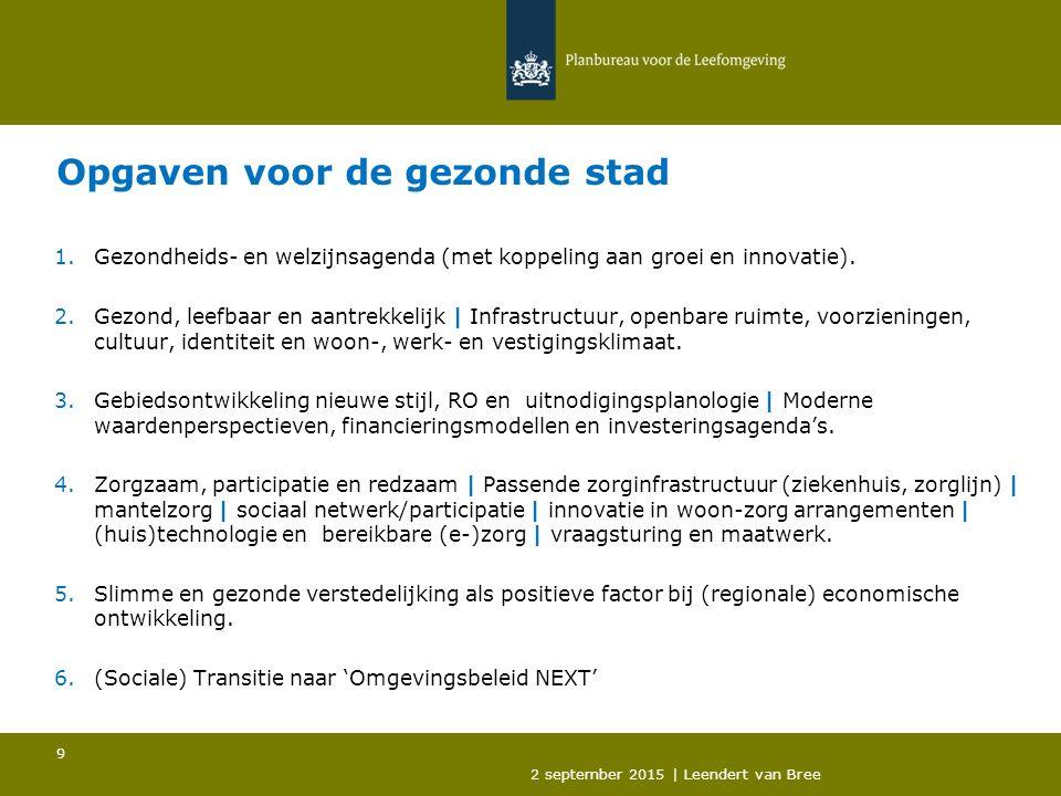 Opgaven voor de gezonde stad 1.Gezondheids- en welzijnsagenda (met koppeling aan groei en innovatie).