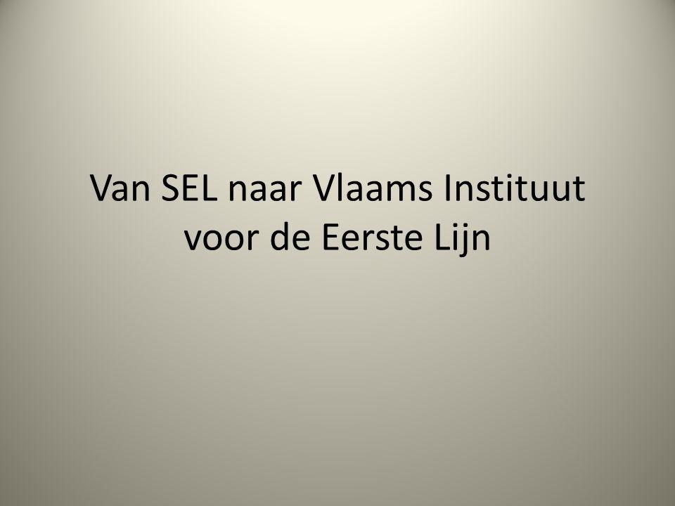 Van SEL naar Vlaams Instituut voor de Eerste Lijn