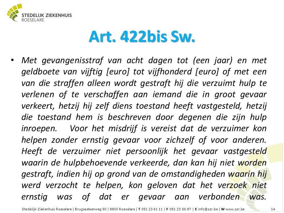 Stedelijk Ziekenhuis Roeselare | Brugsesteenweg 90 | 8800 Roeselare | T 051 23 61 11 | F 051 23 66 87 | E info@szr.be | W www.szr.be 14 Art.