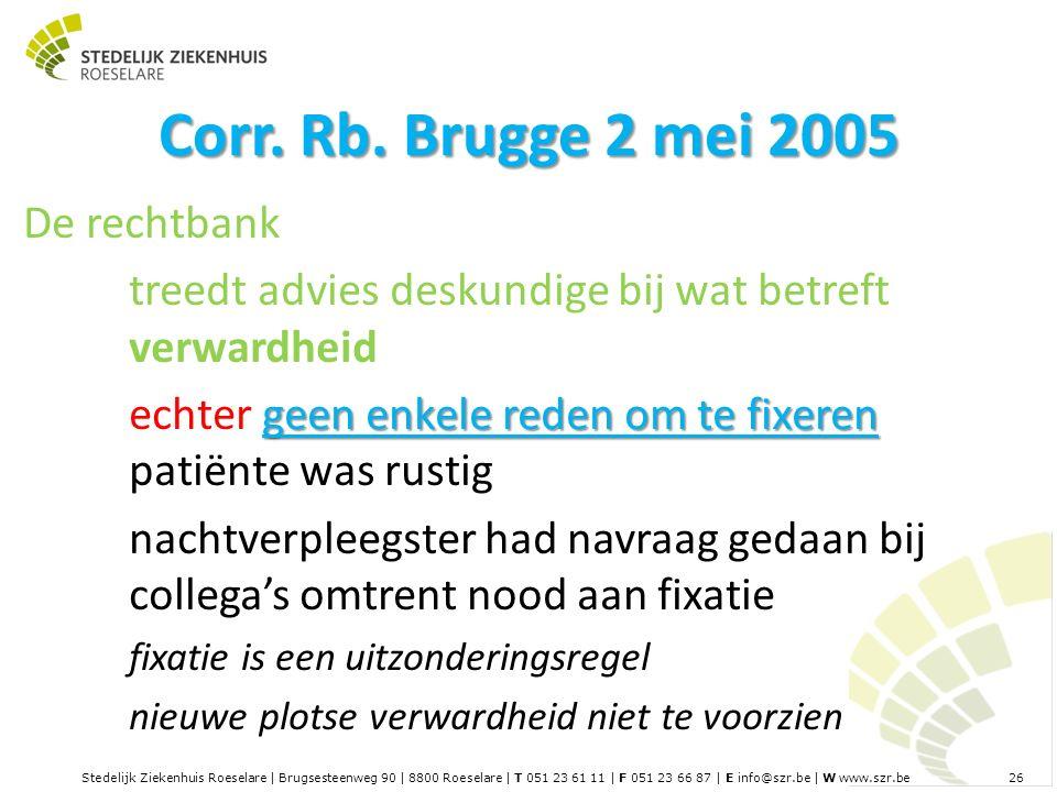 Stedelijk Ziekenhuis Roeselare | Brugsesteenweg 90 | 8800 Roeselare | T 051 23 61 11 | F 051 23 66 87 | E info@szr.be | W www.szr.be 26 Corr.