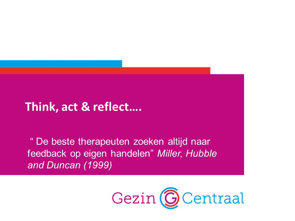 Think, act & reflect….