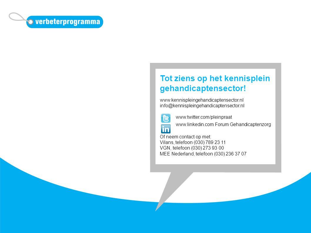 Tot ziens op het kennisplein gehandicaptensector! www.kennispleingehandicaptensector.nl info@kennispleingehandicaptensector.nl www.twitter.com/pleinpr