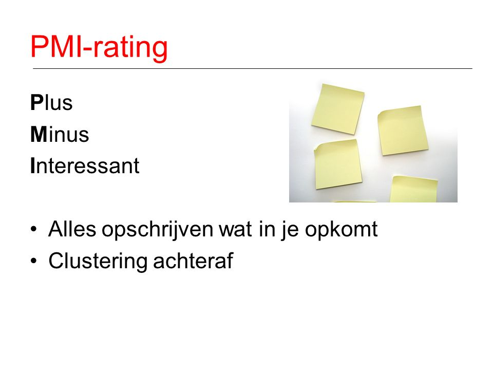 PMI-rating Plus Minus Interessant Alles opschrijven wat in je opkomt Clustering achteraf