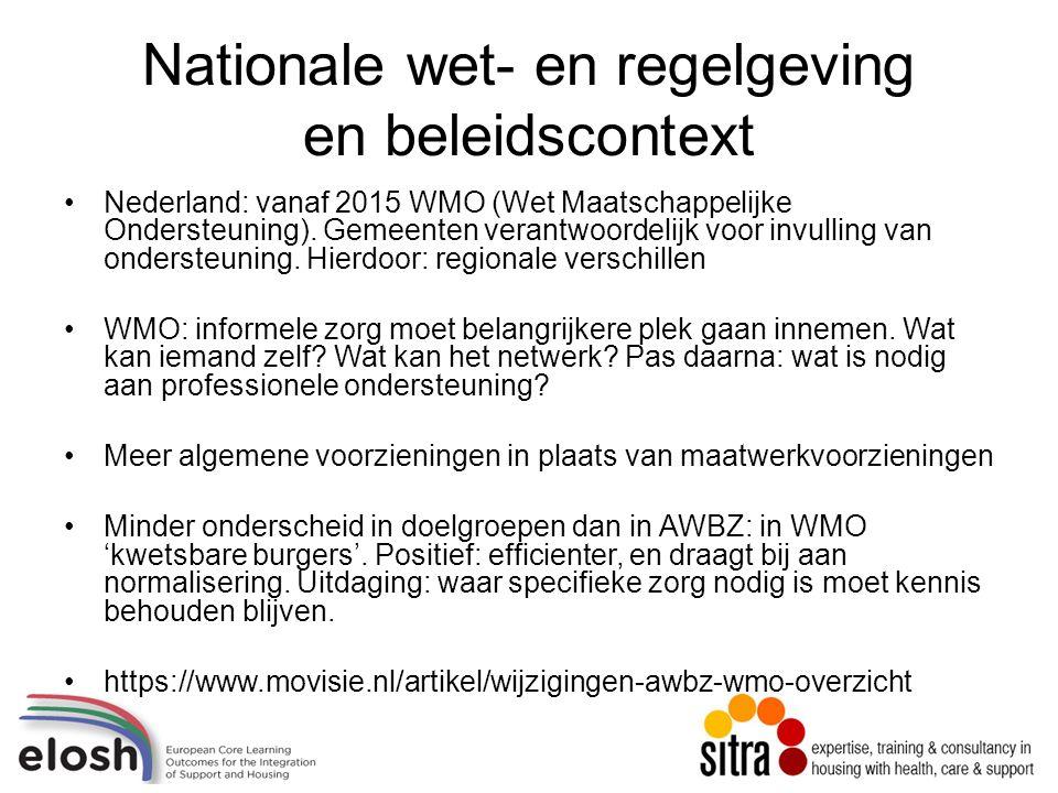 Nationale wet- en regelgeving en beleidscontext Nederland: vanaf 2015 WMO (Wet Maatschappelijke Ondersteuning).