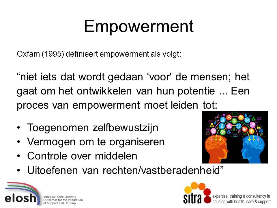 Empowerment Oxfam (1995) definieert empowerment als volgt: niet iets dat wordt gedaan 'voor de mensen; het gaat om het ontwikkelen van hun potentie...