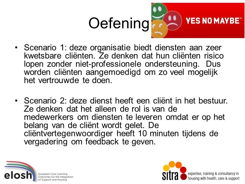 Oefening Scenario 1: deze organisatie biedt diensten aan zeer kwetsbare cliënten.