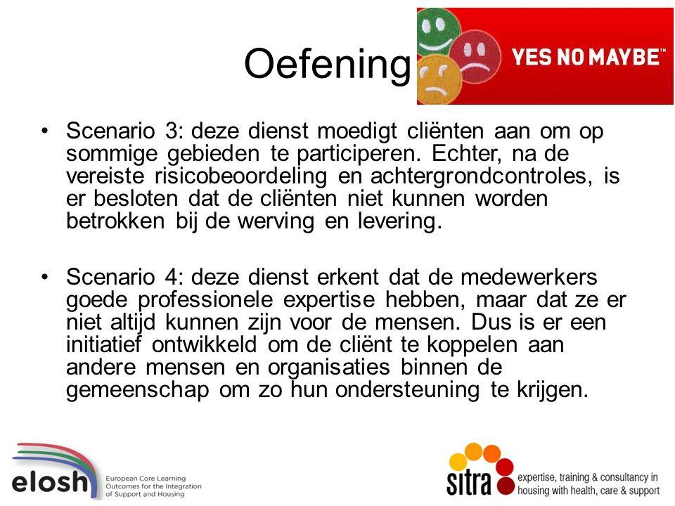 Scenario 3: deze dienst moedigt cliënten aan om op sommige gebieden te participeren.