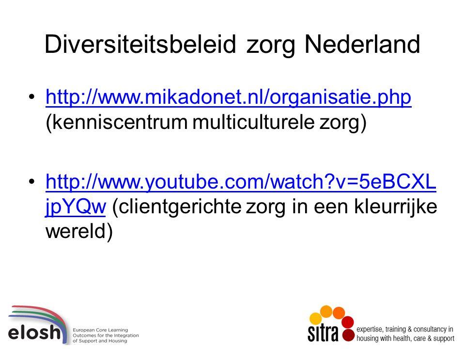 Diversiteitsbeleid zorg Nederland http://www.mikadonet.nl/organisatie.php (kenniscentrum multiculturele zorg)http://www.mikadonet.nl/organisatie.php http://www.youtube.com/watch v=5eBCXL jpYQw (clientgerichte zorg in een kleurrijke wereld)http://www.youtube.com/watch v=5eBCXL jpYQw