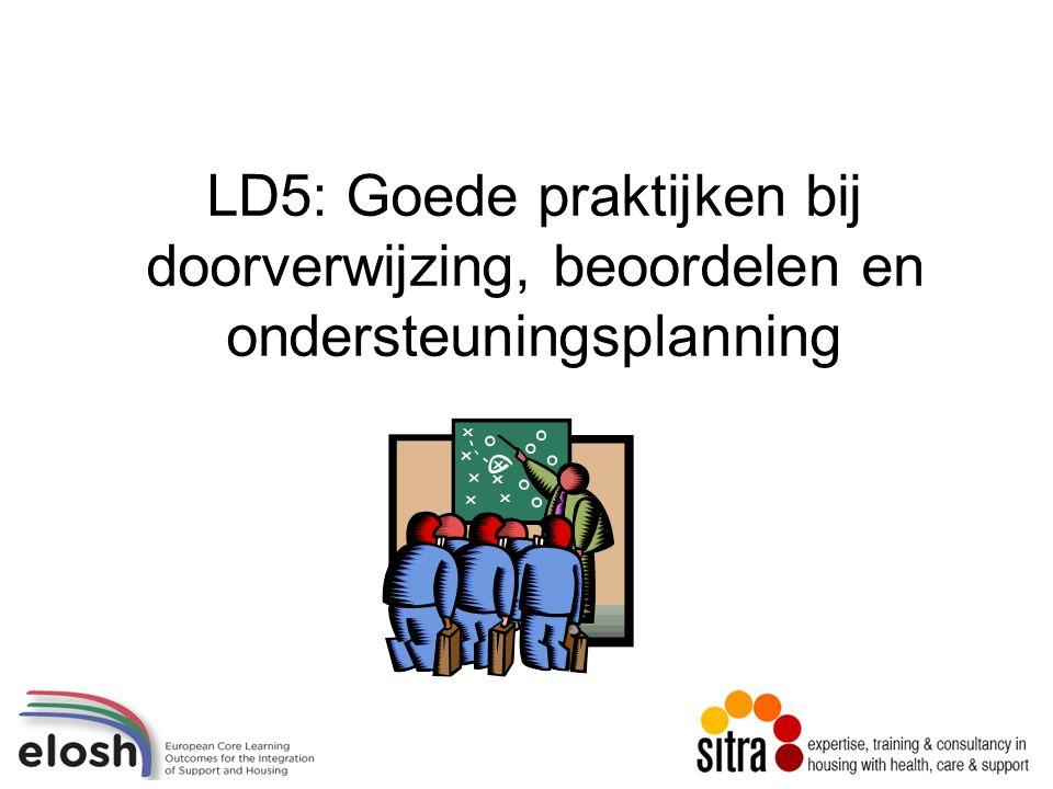 LD5: Goede praktijken bij doorverwijzing, beoordelen en ondersteuningsplanning