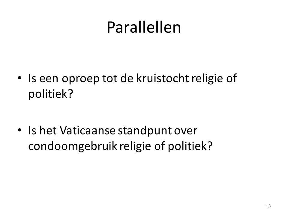 Parallellen Is een oproep tot de kruistocht religie of politiek.