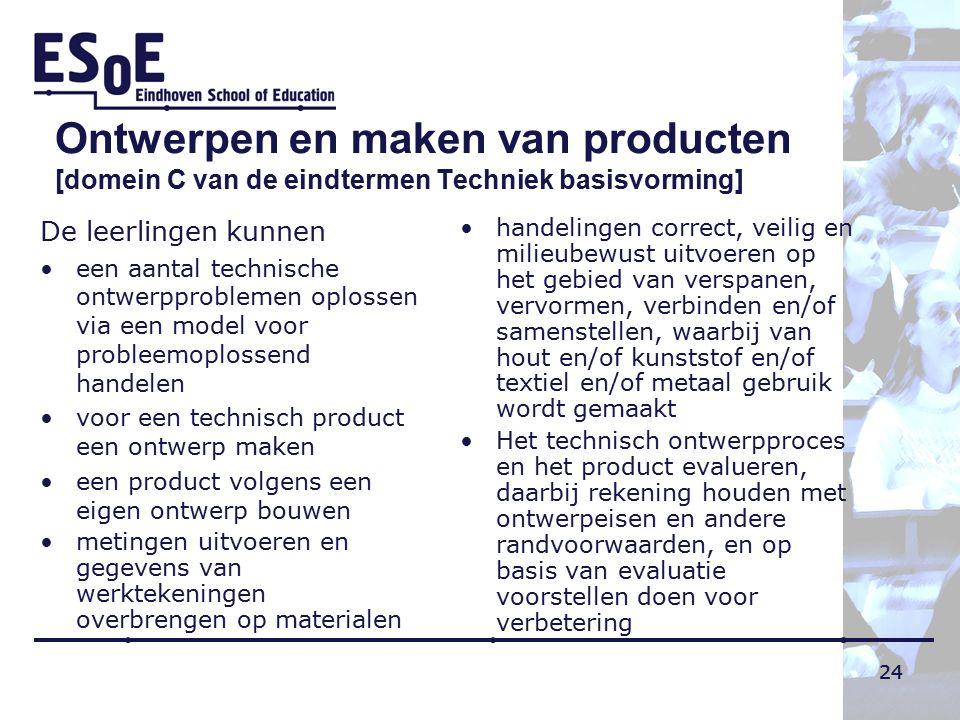 24 Ontwerpen en maken van producten [domein C van de eindtermen Techniek basisvorming] De leerlingen kunnen een aantal technische ontwerpproblemen opl