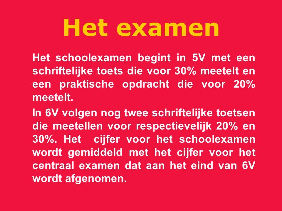 Het examen Het schoolexamen begint in 5V met een schriftelijke toets die voor 30% meetelt en een praktische opdracht die voor 20% meetelt. In 6V volge