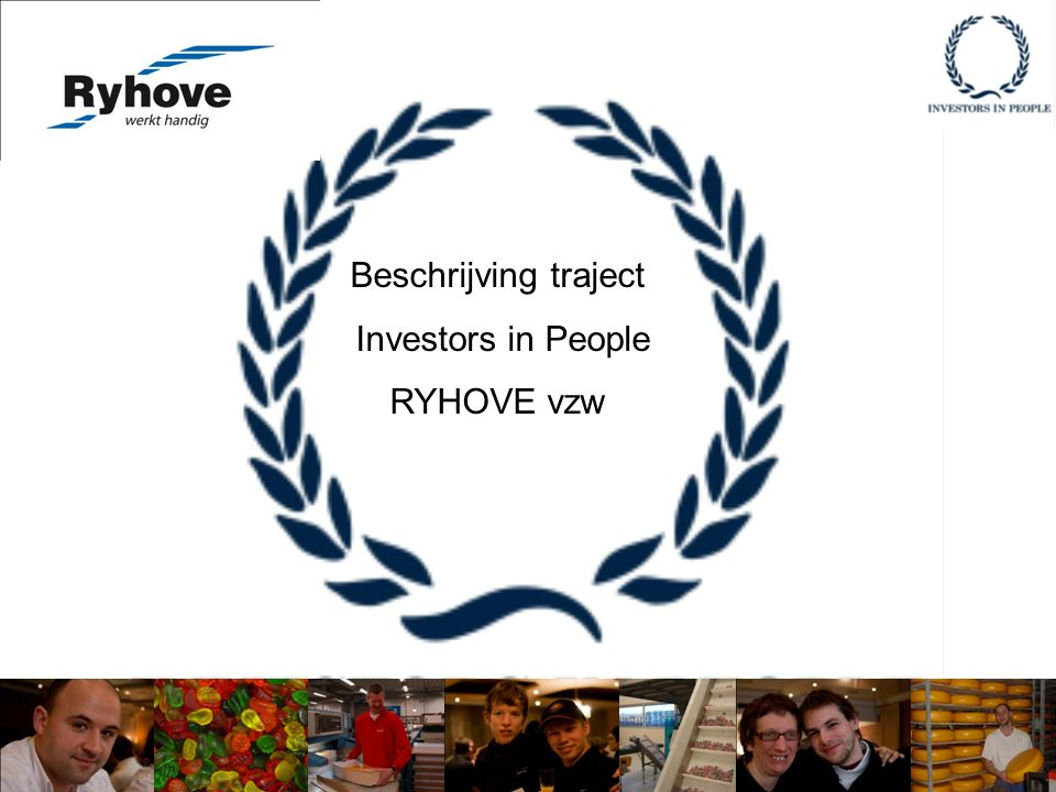 Beschrijving traject Investors in People RYHOVE vzw