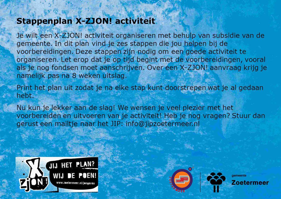 Stappenplan X-ZJON. activiteit Je wilt een X-ZJON.