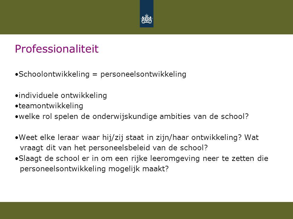 Professionaliteit Schoolontwikkeling = personeelsontwikkeling individuele ontwikkeling teamontwikkeling welke rol spelen de onderwijskundige ambities