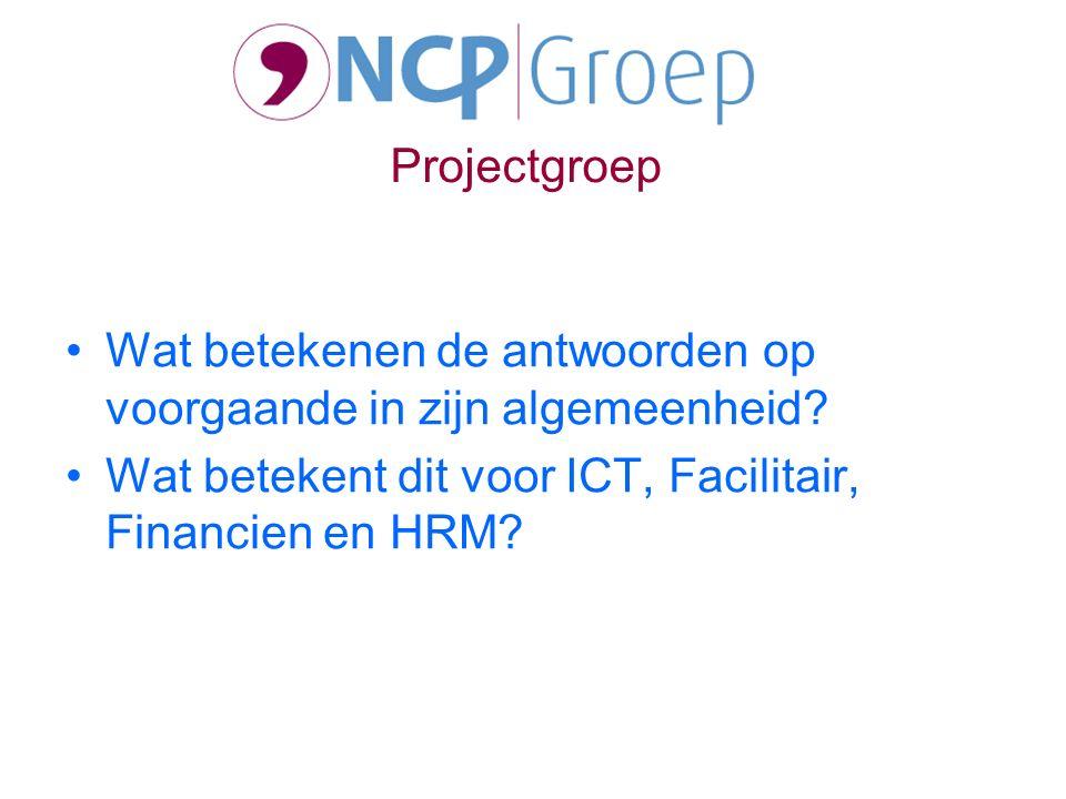 Wat betekenen de antwoorden op voorgaande in zijn algemeenheid? Wat betekent dit voor ICT, Facilitair, Financien en HRM? Projectgroep