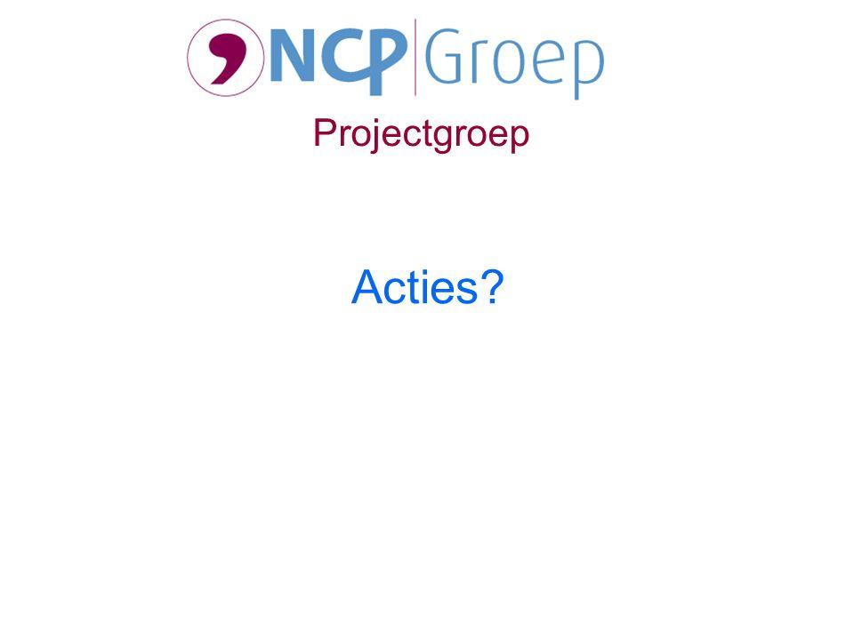 Acties? Projectgroep