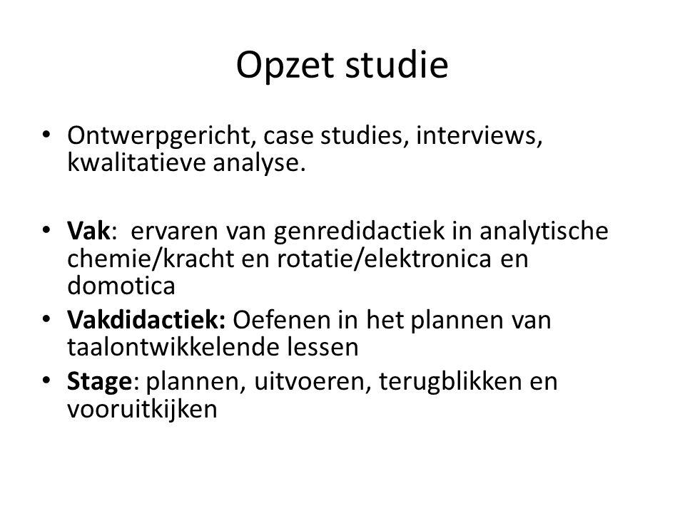 Opzet studie Ontwerpgericht, case studies, interviews, kwalitatieve analyse.