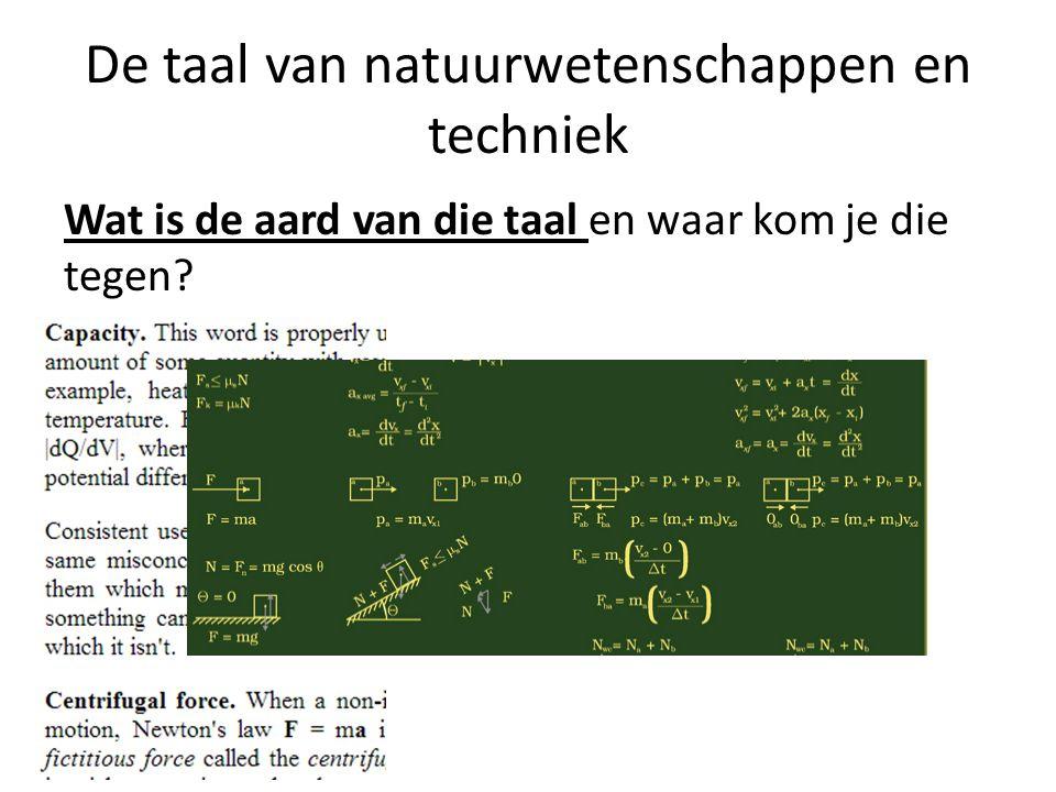 De taal van natuurwetenschappen en techniek Wat is de aard van die taal en waar kom je die tegen