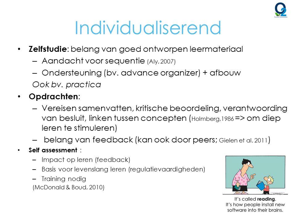 Individualiserend Zelfstudie : belang van goed ontworpen leermateriaal – Aandacht voor sequentie (Aly, 2007) – Ondersteuning (bv. advance organizer) +