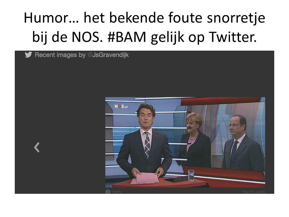 Humor… het bekende foute snorretje bij de NOS. #BAM gelijk op Twitter.