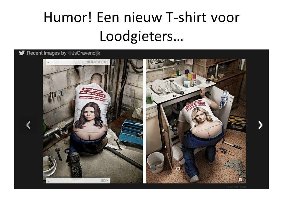 Humor! Een nieuw T-shirt voor Loodgieters…