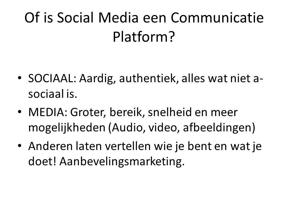 Of is Social Media een Communicatie Platform.