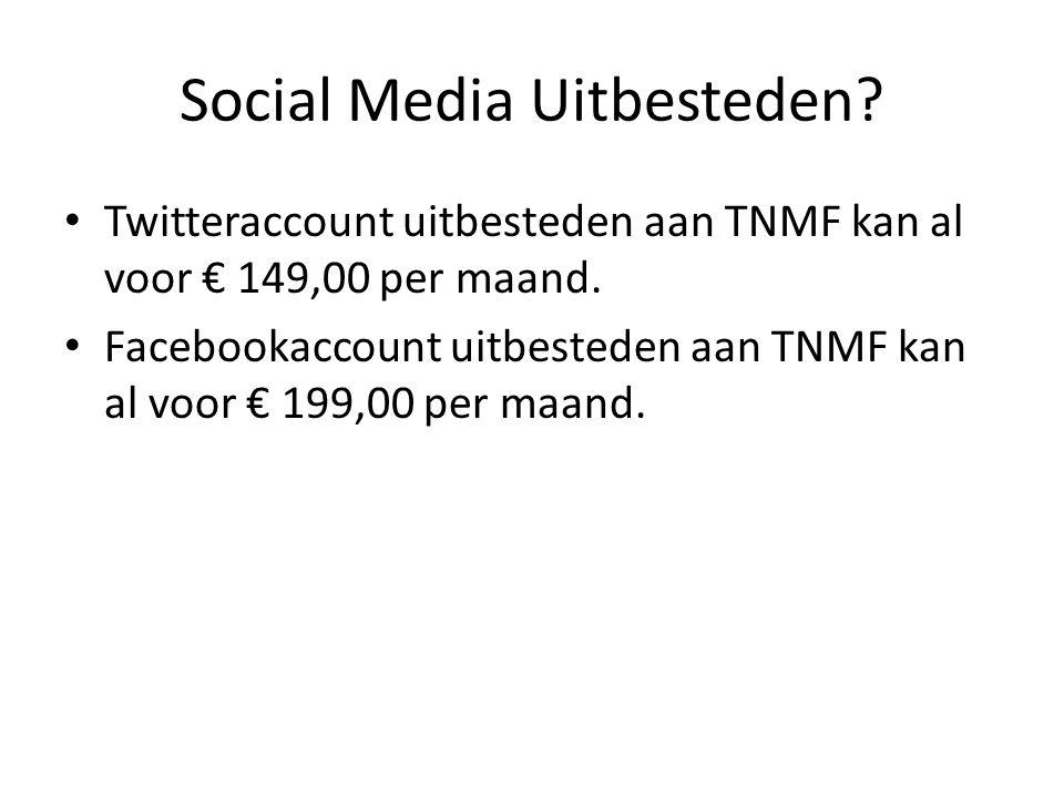 Social Media Uitbesteden.Twitteraccount uitbesteden aan TNMF kan al voor € 149,00 per maand.