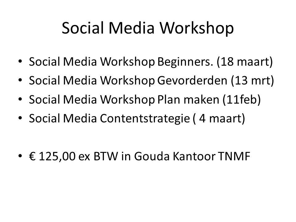 Social Media Workshop Social Media Workshop Beginners.