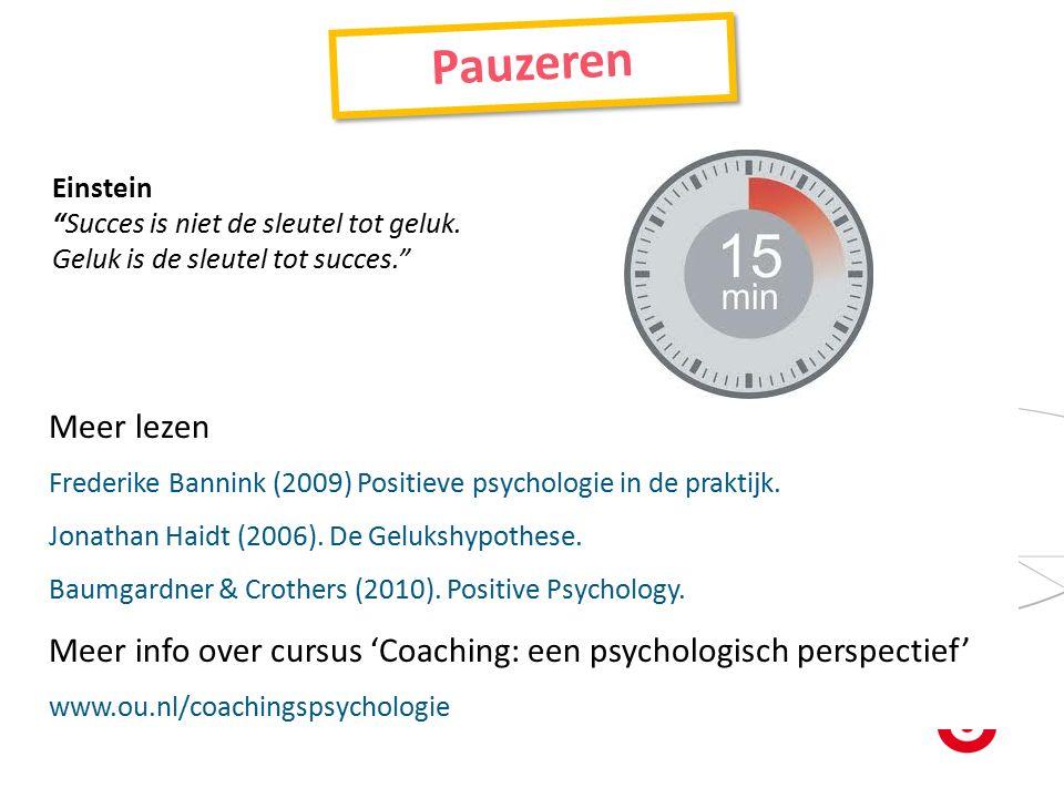 Pauzeren Meer lezen Frederike Bannink (2009) Positieve psychologie in de praktijk.