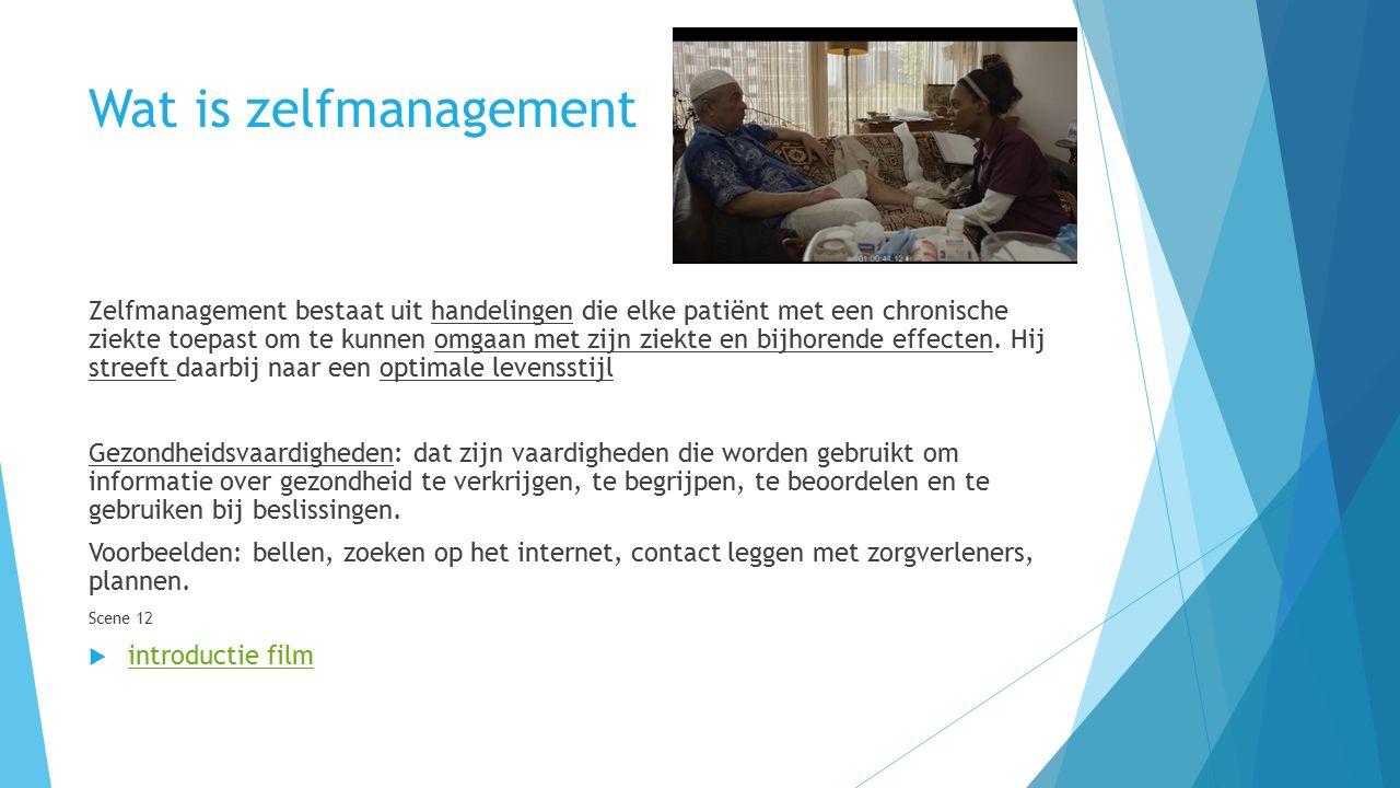 Wat is zelfmanagement Zelfmanagement bestaat uit handelingen die elke patiënt met een chronische ziekte toepast om te kunnen omgaan met zijn ziekte en bijhorende effecten.