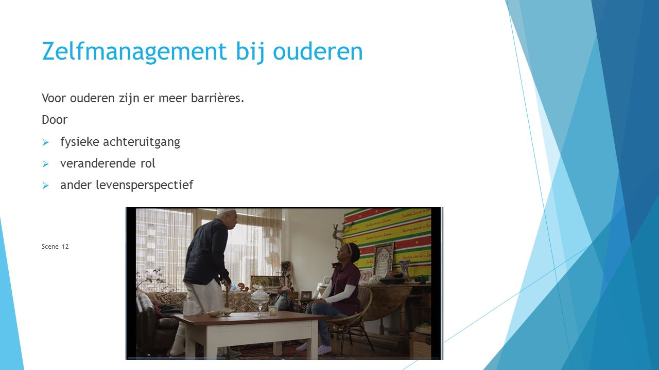 Zelfmanagement bij ouderen Voor ouderen zijn er meer barrières.