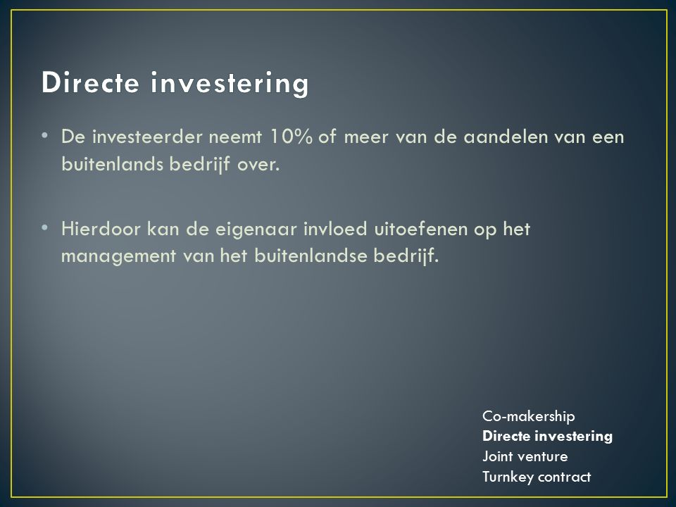 De investeerder neemt 10% of meer van de aandelen van een buitenlands bedrijf over.