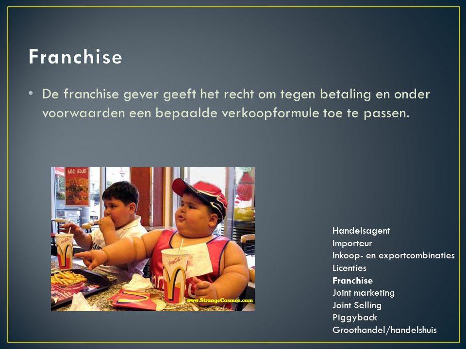 De franchise gever geeft het recht om tegen betaling en onder voorwaarden een bepaalde verkoopformule toe te passen.