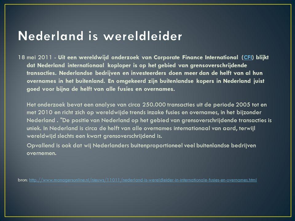 18 mei 2011 - Uit een wereldwijd onderzoek van Corporate Finance International (CFI) blijkt dat Nederland internationaal koploper is op het gebied van grensoverschrijdende transacties.