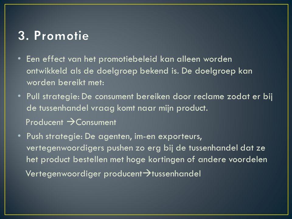Een effect van het promotiebeleid kan alleen worden ontwikkeld als de doelgroep bekend is.