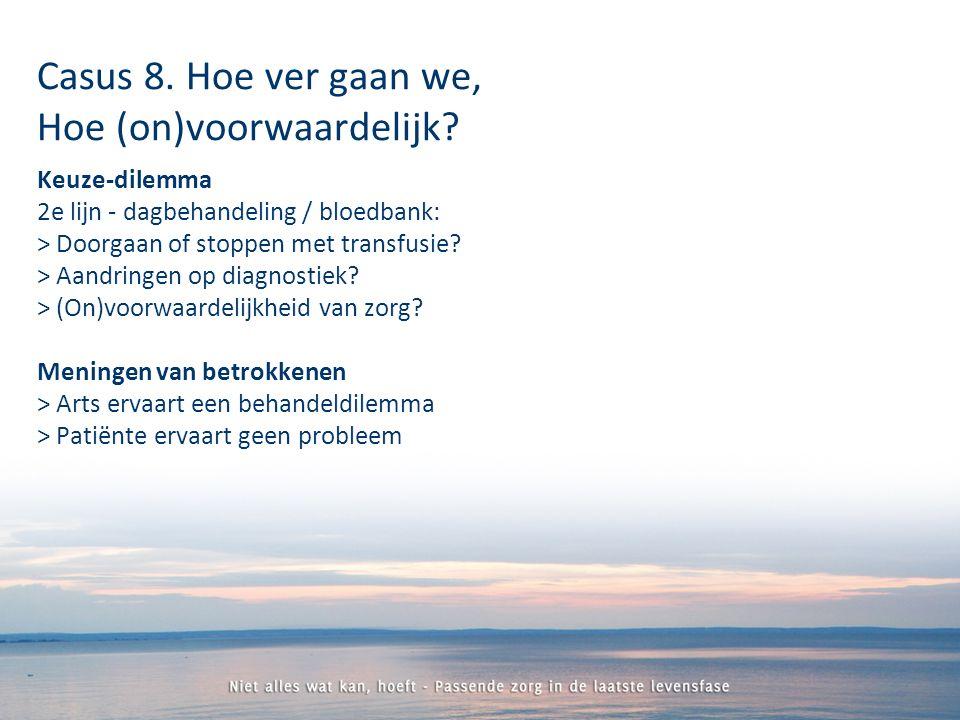 Keuze-dilemma 2e lijn - dagbehandeling / bloedbank: > Doorgaan of stoppen met transfusie.